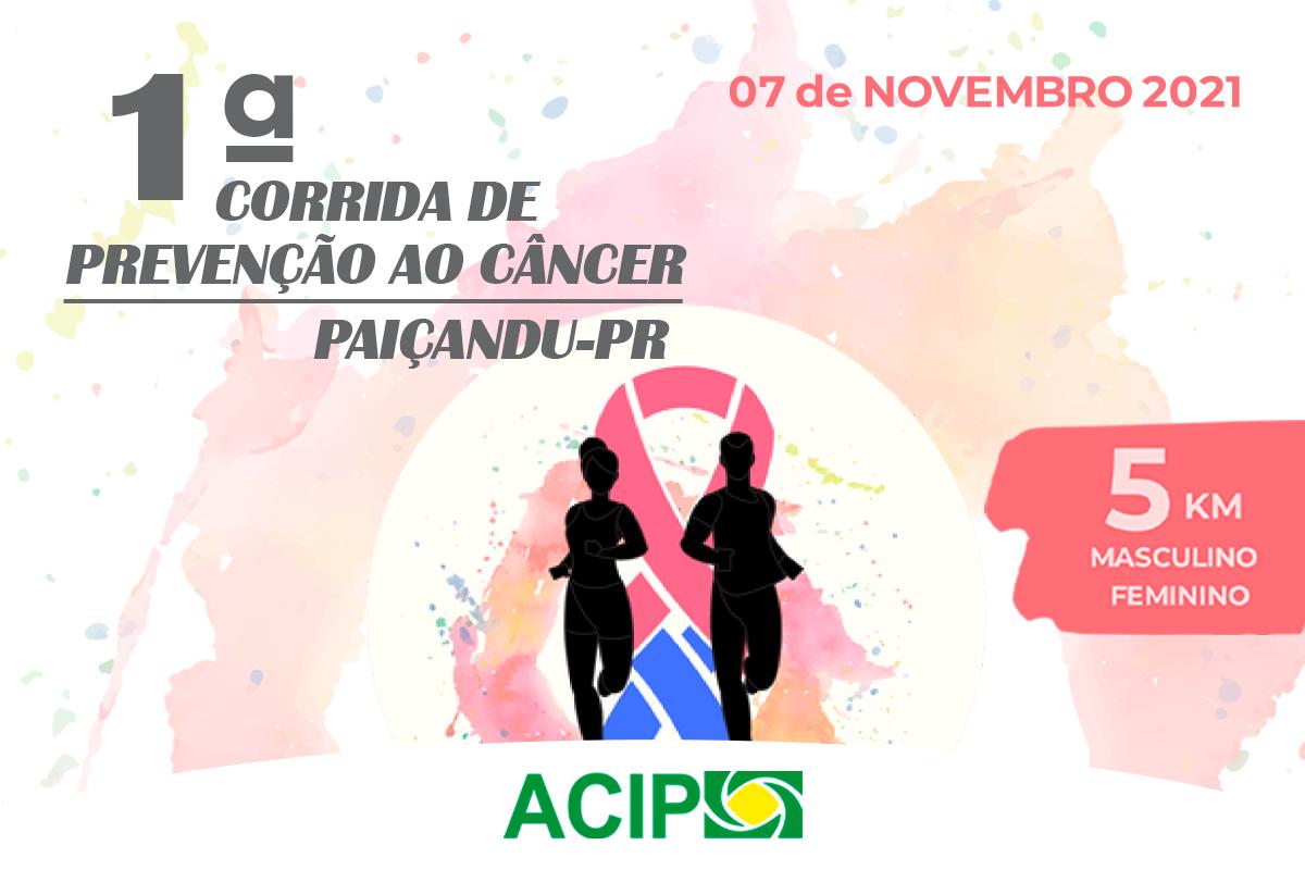 <p>A ACIP vai realizar no dia 07 de novembro a 1ª Corrida de Prevenção ao Câncer em Paiçandu. A prova terá um percurso de 5 km, e a largada será...